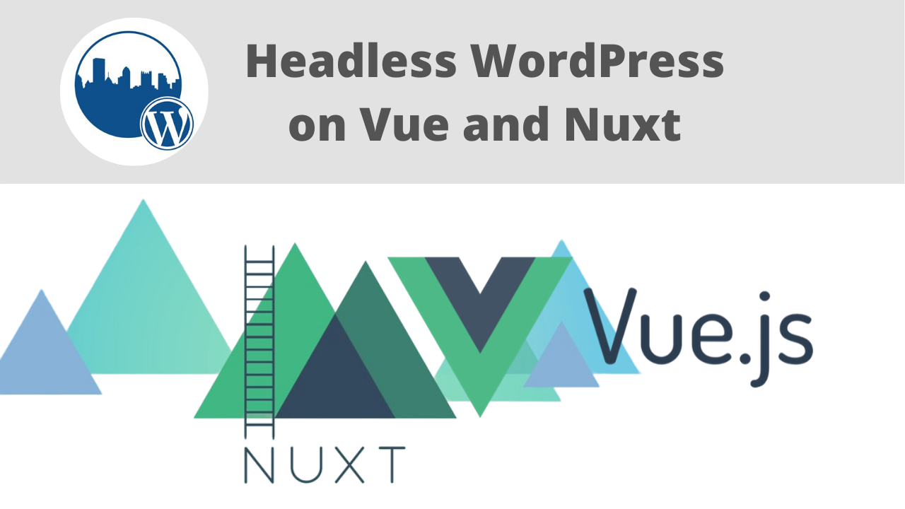 Headless WordPress on Vue and Nuxt