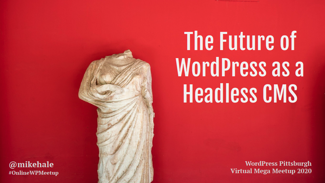 The Future of WordPress as a Headless CMS